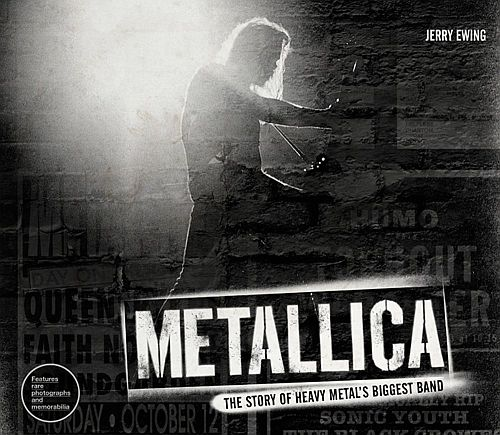 Metallica. The story of heavy metals biggest band