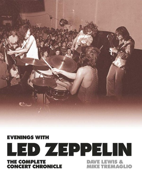Evenings with Led Zeppelin: The Complete Concert Chronicle 1968-1980